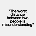 Effective Communicator: Image is quote worst distance is misunderstanding between people.