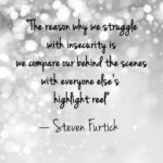 """Prevent Jealousy: Image is Steven Furtick quote """"Don't compare your behind the scenes to someone's highlight reel."""""""
