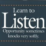 """Customer Voice: Image is quote """"Learn to listen sometime opportunity knocks very softly. ~ unknown author"""""""