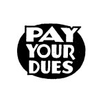 Paying Your Dues: Image is a sign saying Pay Your Dues