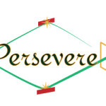 Be Resourceful Not Lucky. Image is the words Persevere.