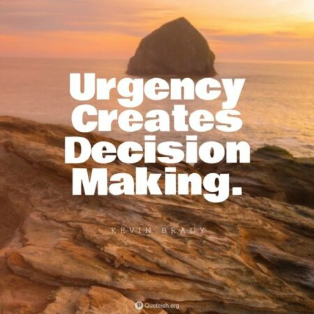 """True Leaders: Image is quote """"Urgency creates decision making"""""""
